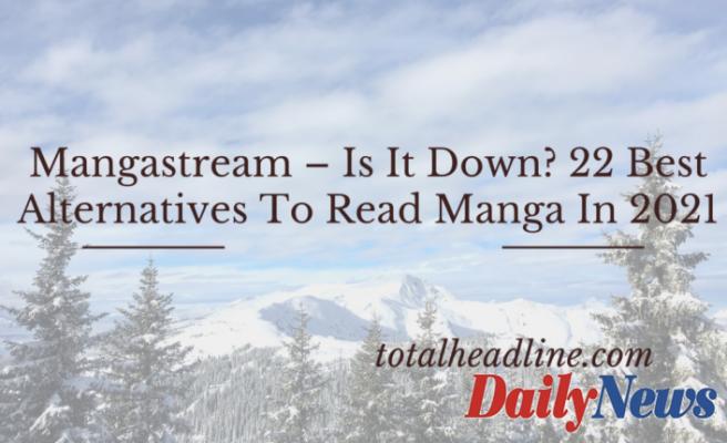 MangaStream – Is It Down? 22 Best Alternatives To Read Manga In 2021
